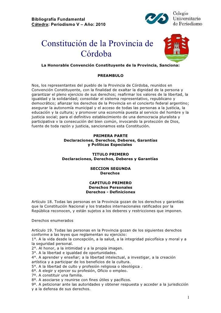 Bibliografía Fundamental Cátedra: Periodismo V – Año: 2010         Constitución de la Provincia de                 Córdoba...