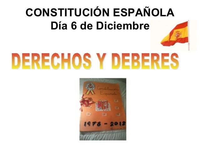CONSTITUCIÓN ESPAÑOLA   Día 6 de Diciembre