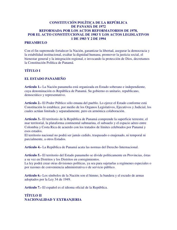 CONSTITUCIÓN POLÍTICA DE LA REPÚBLICA                     DE PANAMÁ DE 1972      REFORMADA POR LOS ACTOS REFORMATORIOS DE ...