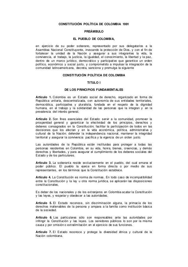 CONSTITUCIÓN POLÍTICA DE COLOMBIA 1991 PREÁMBULO EL PUEBLO DE COLOMBIA, en ejercicio de su poder soberano, representado po...