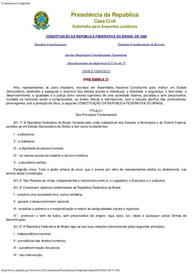 Constituicao-Compilado http://www.planalto.gov.br/ccivil_03/constituicao/ConstituicaoCompilado.htm[20/10/2014 20:31:49] Pr...