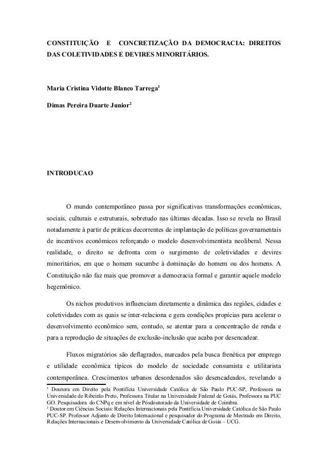 CONSTITUIÇÃO E CONCRETIZAÇÃO DA DEMOCRACIA: DIREITOS DAS COLETIVIDADES E DEVIRES MINORITÁRIOS. Maria Cristina Vidotte Blan...