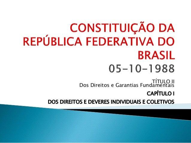 Constituição   modulo i - direitos e garantias fundamentais