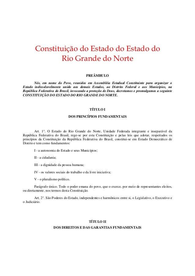 Constituição do Estado do Estado doRio Grande do NortePREÂMBULONós, em nome do Povo, reunidos em Assembléia Estadual Const...