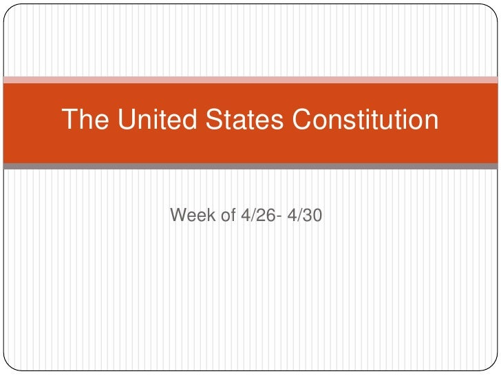 Week of 4/26- 4/30 <br />The United States Constitution<br />