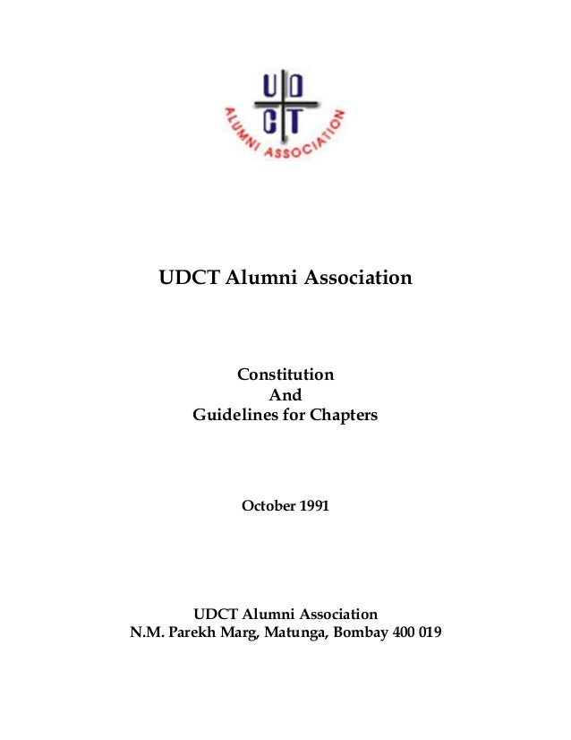UDCT Alumni Association Constitution And Guidelines for Chapters October 1991 UDCT Alumni Association N.M. Parekh Marg, Ma...