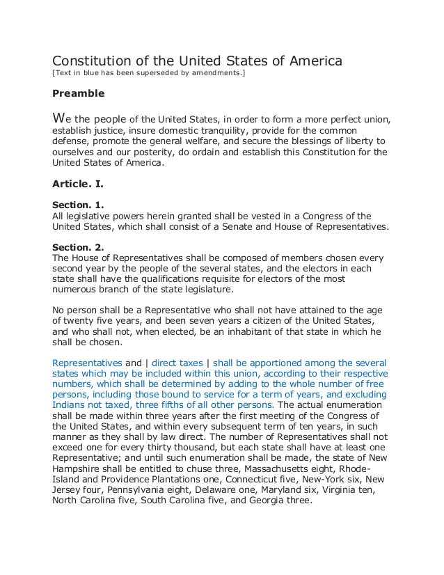 Constitution of the United States of America [Text in blue has been superseded by amendments.] Preamble We the people of t...