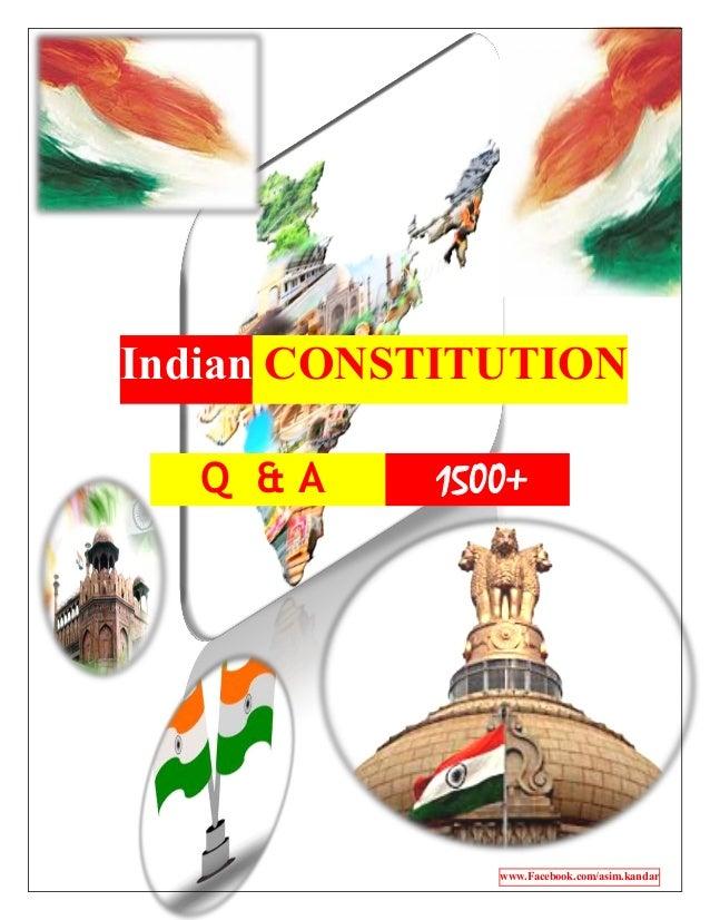 Indian CONSTITUTION Q. & A. 1500+ . www.Facebook.com/asim.kandar