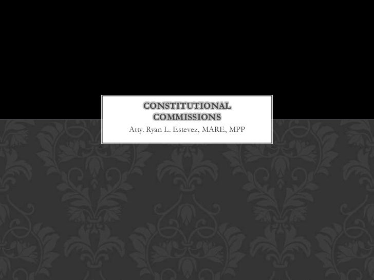 CONSTITUTIONAL    COMMISSIONSAtty. Ryan L. Estevez, MARE, MPP