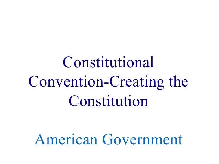 Constitutional convention creating constitution