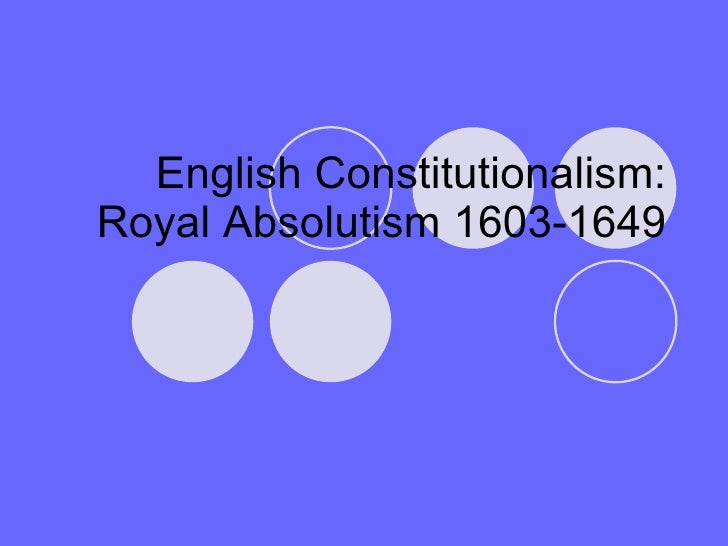 English Constitutionalism: Royal Absolutism 1603-1649