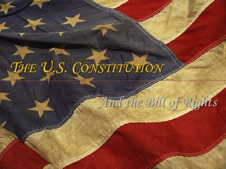 THE U.S. CONSTITUTION            And the Bill of Rights