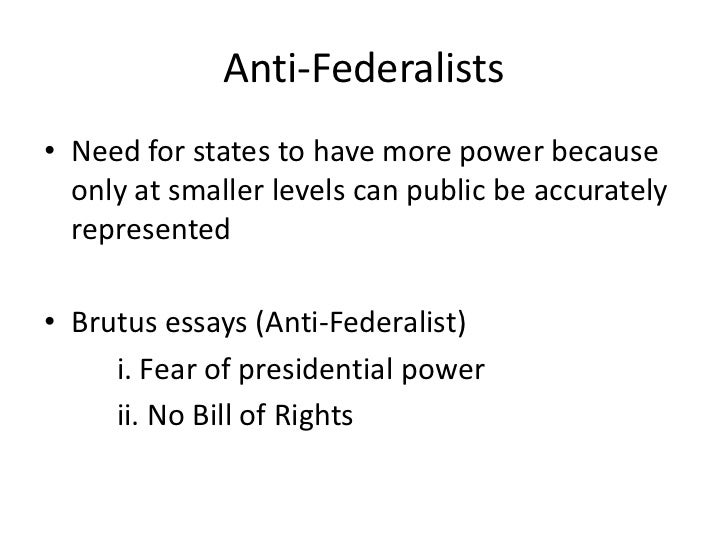 anti-federalist essay brutus #1 summary The articles of confederation : predecessor to the us constitution and drafted from anti-federalist principles anti-federalism refers to a movement that opposed the creation of a stronger us federal government and which later opposed the ratification of the 1787 constitution.