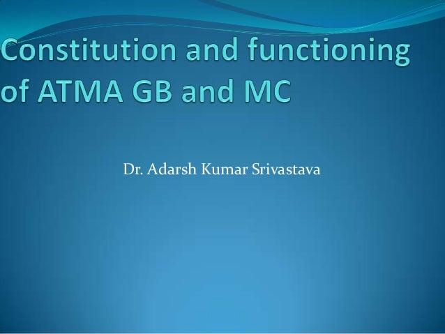 Constitution and funtioning of atma gदनाीलगलु वदोी्b and mc