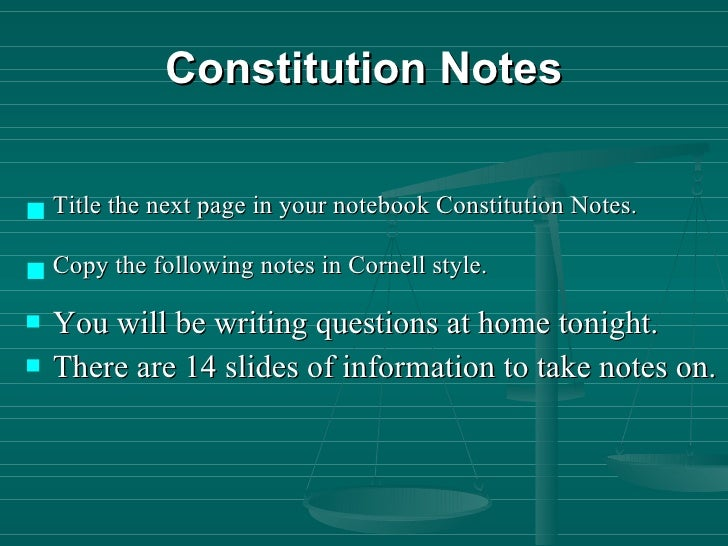 Constitution Notes <ul><li>Title the next page in your notebook Constitution Notes.  </li></ul><ul><li>Copy the following ...