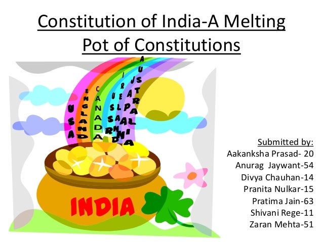 Constitution of India-A Melting     Pot of Constitutions   U   S   A                               Submitted by:          ...