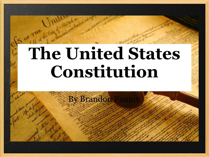 The United States Constitution By Brandon Fannin