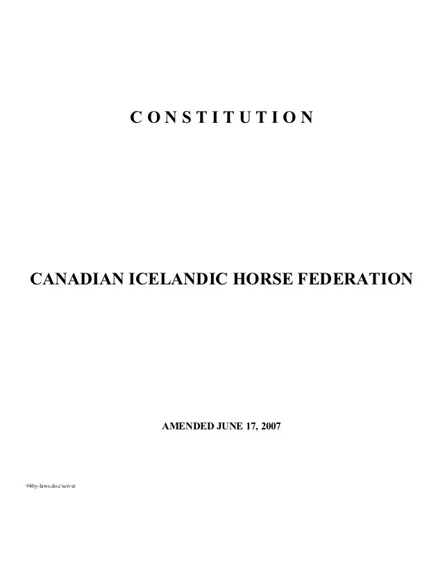 CONSTITUTION CANADIAN ICELANDIC HORSE FEDERATION                         AMENDED JUNE 17, 200794by-laws.doc/server