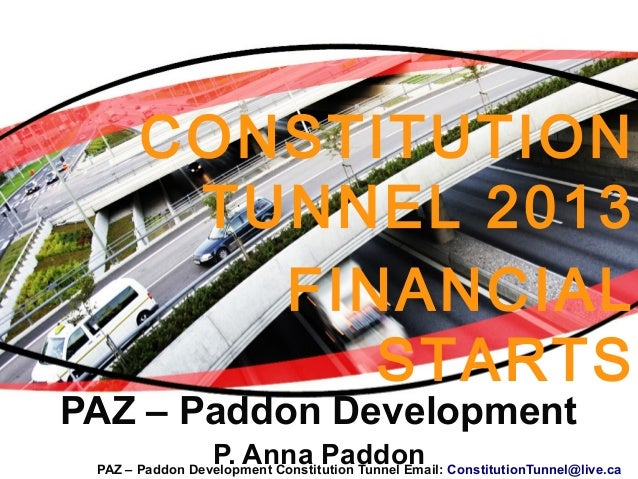 PAZ – Paddon DevelopmentP. Anna PaddonCONSTITUTIONTUNNEL 2013FINANCIALSTARTSPAZ – Paddon Development Constitution Tunnel E...