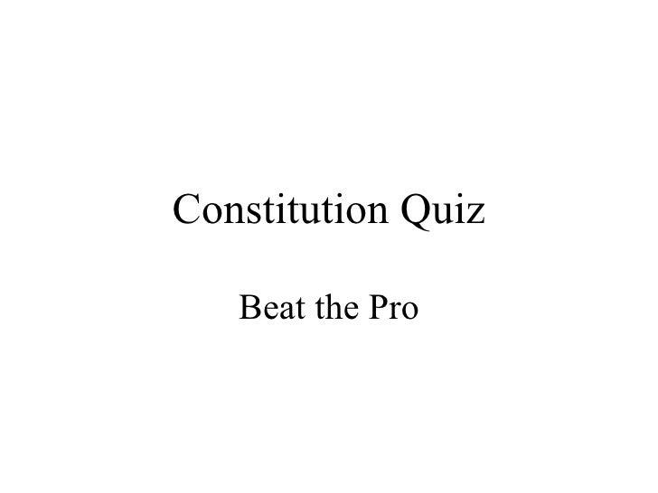 Constitution Quiz Beat the Pro