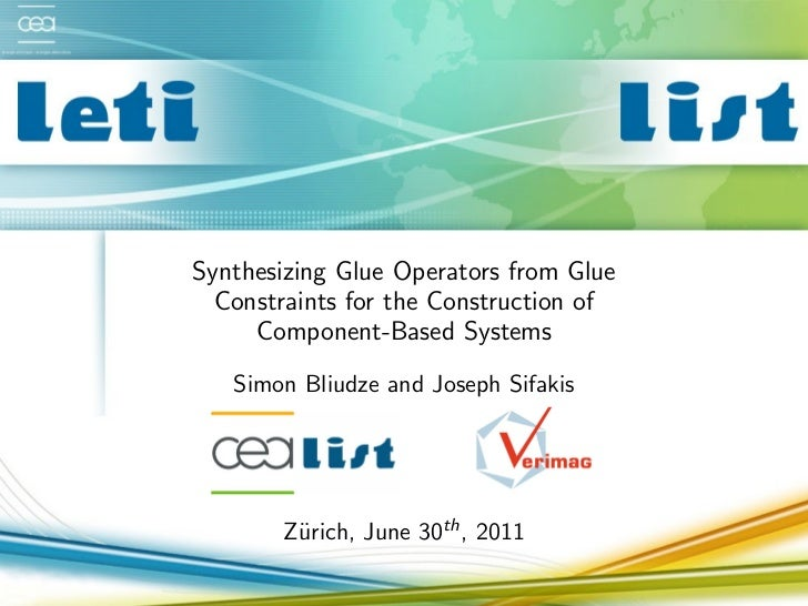 Synthesizing Glue Operators from Glue  Constraints for the Construction of     Component-Based Systems   Simon Bliudze and...