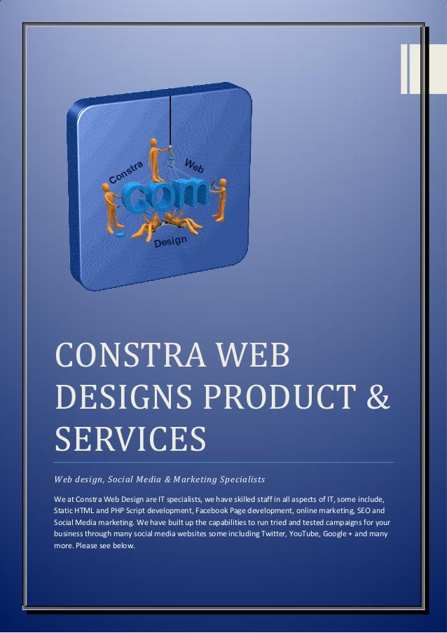 CONSTRA WEBDESIGNS PRODUCT &SERVICESWeb design, Social Media & Marketing SpecialistsWe at Constra Web Design are IT specia...