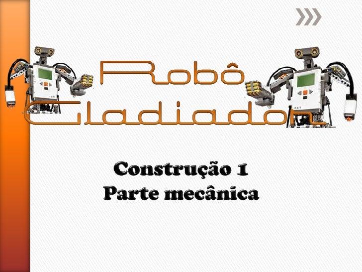 Construção do Robo - Parte mecânica