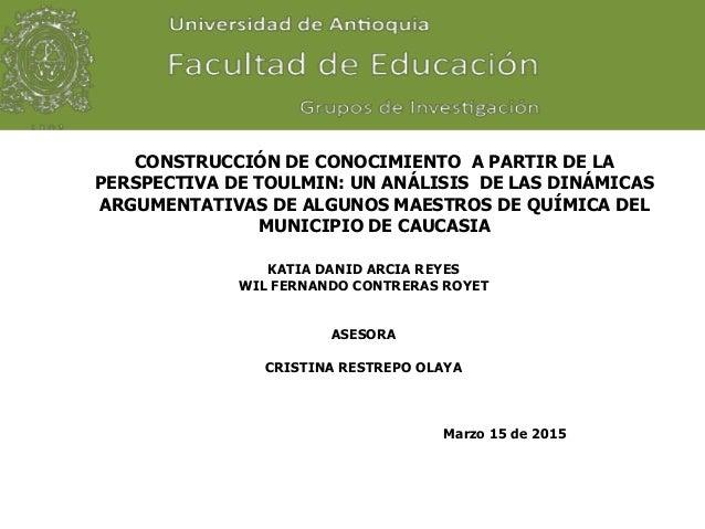 KATIA DANID ARCIA REYES WIL FERNANDO CONTRERAS ROYET ASESORA CRISTINA RESTREPO OLAYA Marzo 15 de 2015 CONSTRUCCIÓN DE CONO...