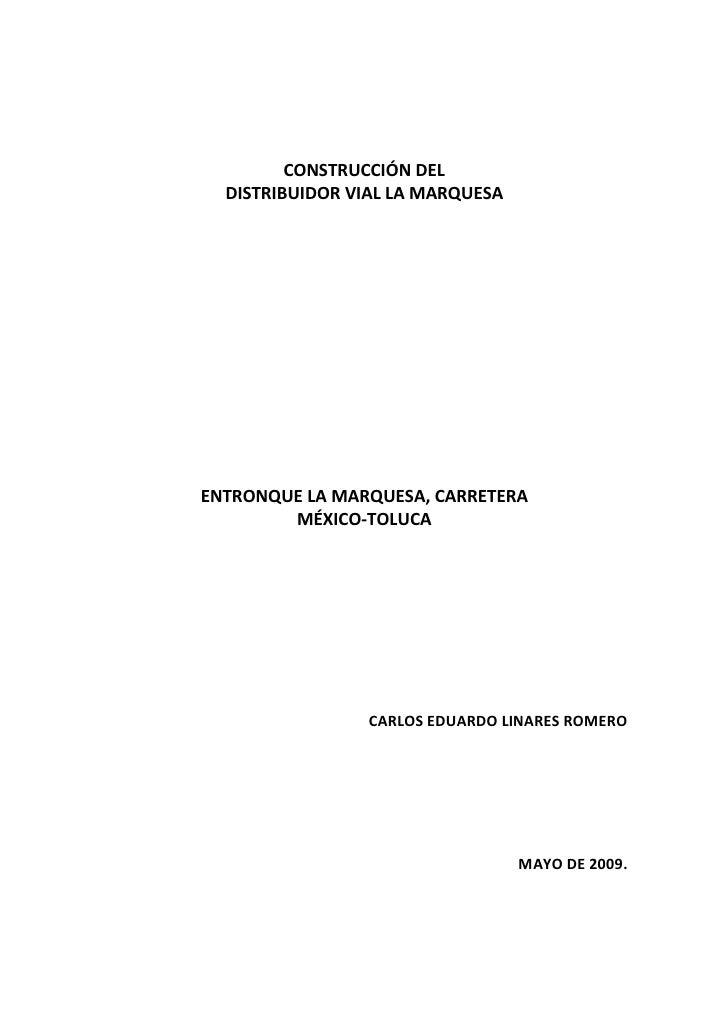 CONSTRUCCIÓN DEL   DISTRIBUIDOR VIAL LA MARQUESA     ENTRONQUE LA MARQUESA, CARRETERA         MÉXICO-TOLUCA               ...