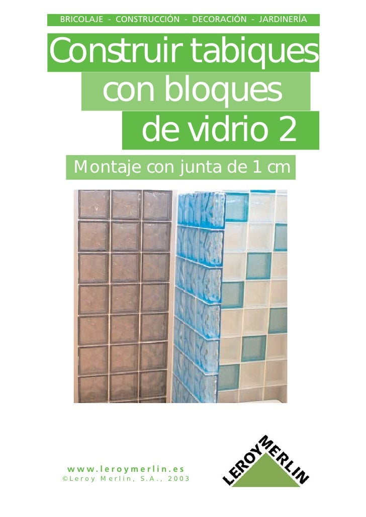 BRICOLAJE - CONSTRUCCIÓN - DECORACIÓN - JARDINERÍA    Construir tabiques    con bloques       de vidrio 2   Montaje con ju...