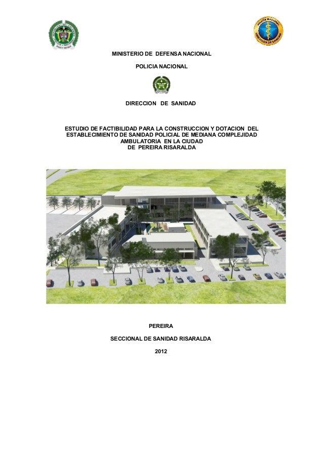 MINISTERIO DE DEFENSA NACIONAL                     POLICIA NACIONAL                  DIRECCION DE SANIDADESTUDIO DE FACTIB...