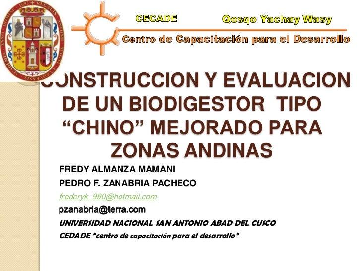 """CONSTRUCCION Y EVALUACION DE UN BIODIGESTOR  TIPO """"CHINO"""" MEJORADO PARA ZONAS ANDINAS"""