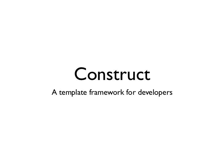 ConstructA template framework for developers