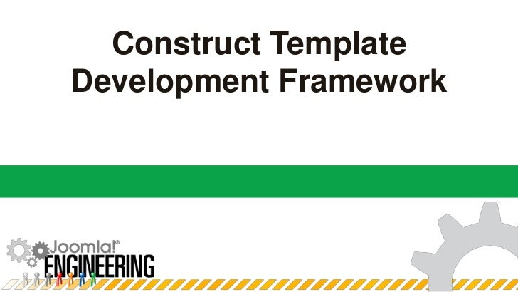 Construct Template Development Framework<br />