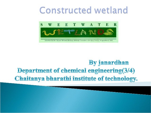 Introduction : Land areas that are wet during part or all of the year are referred as wetlands. Decentralized waste wate...