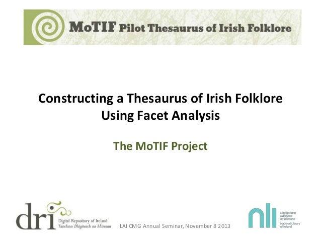 The MoTIF Project: Constructing a Pilot Thesaurus of Irish Folklore Using Facet Analysis - Catherine Ryan