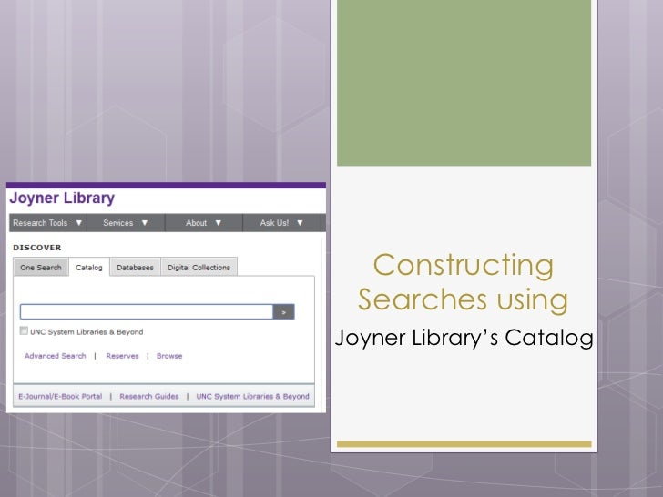 Constructing  Searches usingJoyner Library's Catalog