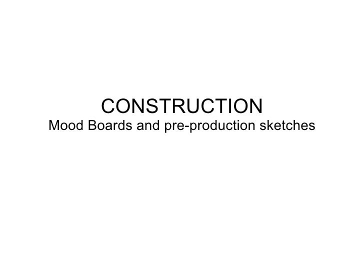 CONSTRUCTION Mood Boards and pre-production sketches