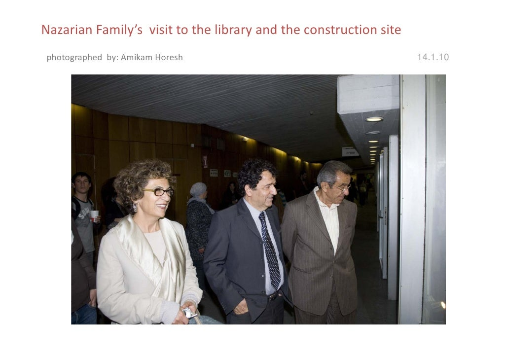 Nazarian Family's  visit to the library and the construction site  photographed  by: Amikam photographed by: Amikam Horesh...