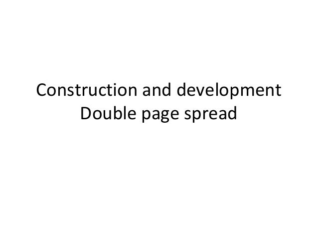 Construction and developmentDouble page spread