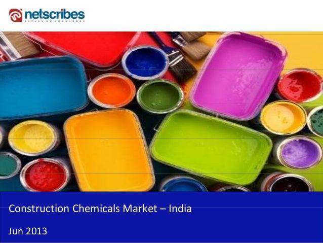 Construction Chemicals Market IndiaConstructionChemicalsMarket– IndiaJun2013