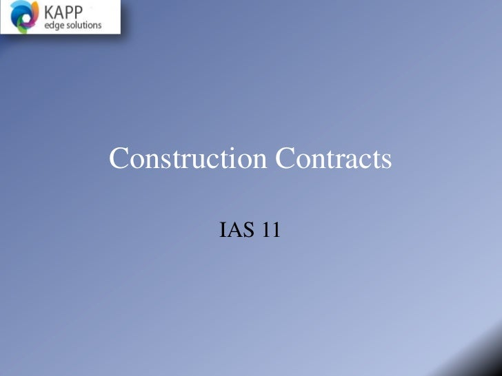 Construction Contracts        IAS 11