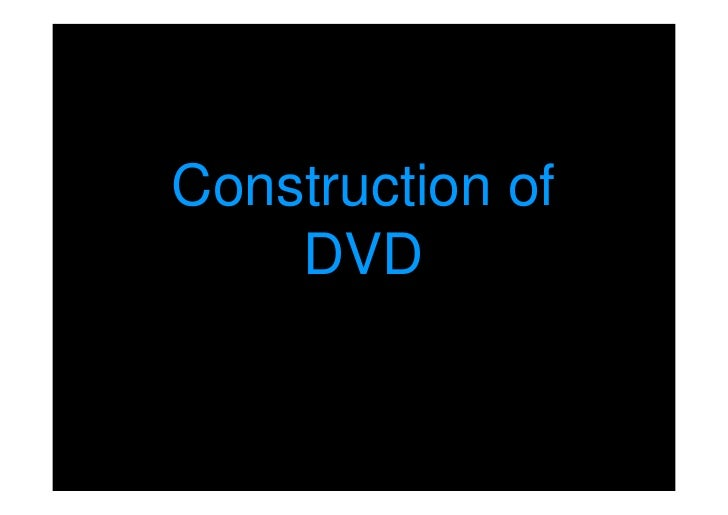 Construction of    DVD