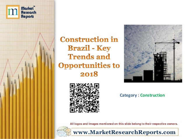 Construction in Brazil - Key Trends and Opportunities to 2018