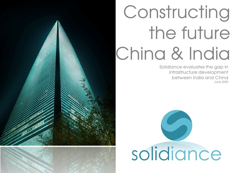 Constructing     the future China & India      Solidiance evaluates the gap in           infrastructure development       ...