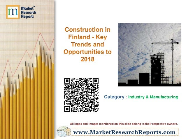 Construction in Finland - Key Trends and Opportunities to 2018