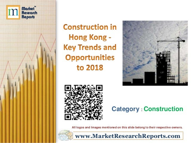 Construction in Hong Kong – Key Trends and Opportunities to 2018