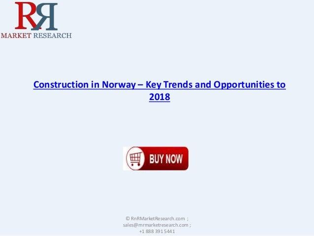 Norway Construction Market - Analysis & Forecast to 2018