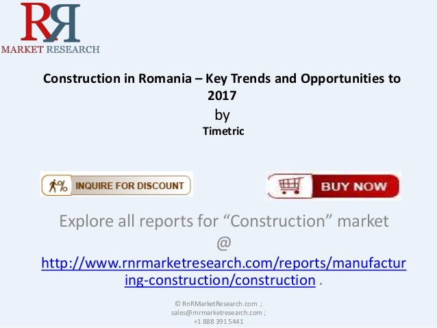 "Construction in Romania – Key Trends and Opportunities to 2017  by Timetric  Explore all reports for ""Construction"" market..."
