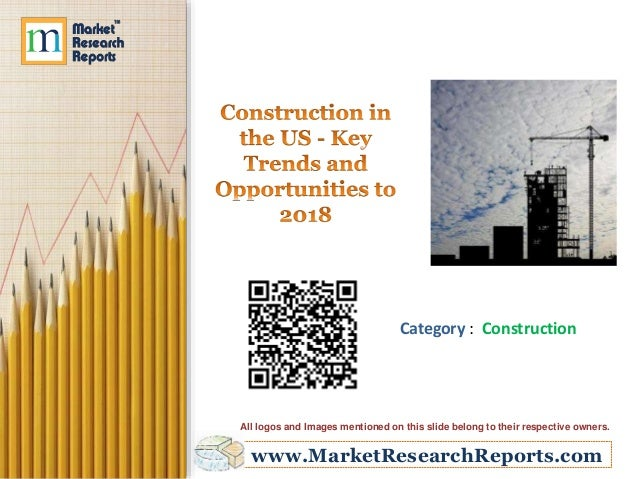 Construction in the US - Key Trends and Opportunities to 2018